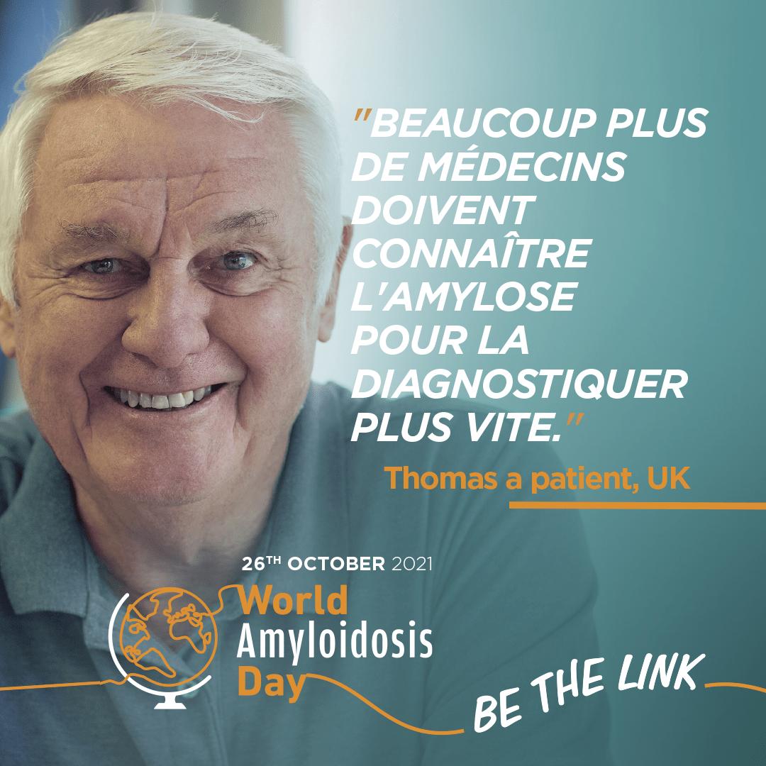 Beaucoup plus de médecins doivent connaitre l'amylose pour la diagnostiquer plus vite - Thomas